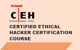 CEH – CERTIFIED ETHICAL HACKER CERTIFICATION COURSE
